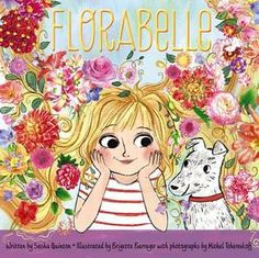 Florabelle - book features Brigette Barrager's beautiful illustrations accompanied by Michel Tcherevkoff's magnificent flower photography. This is a book for savoring the gorgeous illustrations.