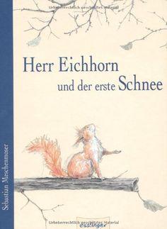 Herr Eichhorn und der erste Schnee von Sebastian Meschenmoser http://www.amazon.de/dp/3480223591/ref=cm_sw_r_pi_dp_AGkuub102WS47