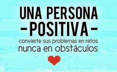 Hay que verle el lado positivo a todo, incluso a los problemas...