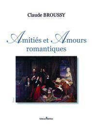 Amitiés et Amours romantiques de Claude BROUSSY