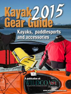 2015 Kayak Gear Guide  Kayaks, paddlesports and kayak gear - it's all here, over 600 items to browse at your leisure.
