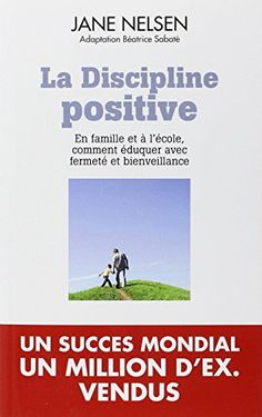 22 best jane nelsen images on pinterest positive discipline la discipline positive jane nelsen pour plus tard fandeluxe Choice Image
