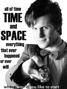 Where do you want to start?    lets start with, just hanging out in the TARDIS. maybe we could make dinner in the elusive kitchen and then tour the library with a pool ! who needs history when you have a TARDIS time will still be there, I mean its a time machine !