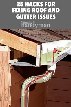 25 Hacks for Fixing Roof and Gutter Issues