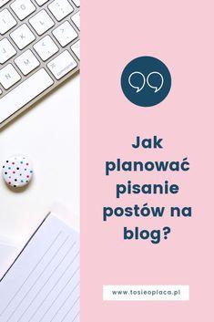 Jak planować pisanie postów na blog? 9 blogerów opowiada o swoich sposobach | To się opłaca! Project Life, Hand Lettering, Budgeting, Social Media, Organization, Aga, Marketing, Education, Words