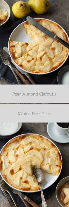 Pear Almond Clafoutis (Gluten-Free, Paleo) A simple, rustic French dessert that defies classification.