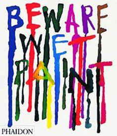 Beware Wet Paint: Designs by Alan Fletcher Cultura Pop, Art Nouveau, Sr1, Grafik Design, Limited Edition Prints, Paint Designs, Book Design, Cover Design, Graphic Illustration