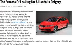 """""""...When you are looking to buy a Honda in Calgary, or any other type of car out there, taking your time is a good thing...""""  To read more:  http://blog.airdriehonda.ca/honda-civic/the-process-of-looking-for-a-honda-in-calgary/"""