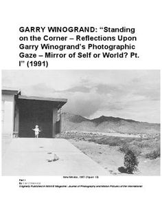 "GARRY WINOGRAND: ""Standing on the Corner – Reflections Upon Garry Winogrand's Photographic Gaze  GARRY WINOGRAND: ""Standing on the Corner – Reflections Upon Garry Winogrand's Photographic Gaze – Mirror of Self or World? Part II"" (1991)"