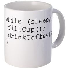 Javascript programming coffee mug. If someone bought em this I would love them forever *wink wink*