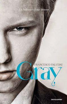 """Leggere Romanticamente e Fantasy: Recensione """"Gray"""" di Francesco Falconi"""