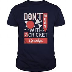 Visit site to get more create a custom shirt, create t shirt cheap, create a shirt online, create a shirt design, create custom shirts. DONT MESS WITH A CRICKET GRANDPA Bowling T Shirts, Skate T Shirts, Horse T Shirts, Golf T Shirts, Frog T Shirts, Fishing T Shirts, Denim Shirts, Cricket T Shirt, Love