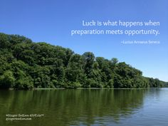 Luck = Preparation + Opportunity