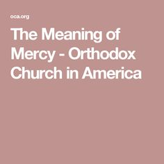 The Meaning of Mercy - Orthodox Church in America