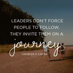 Leaders don't force people to follow, they invite them on a journey. See how to become a leader on wellnessandwellbeing.org.