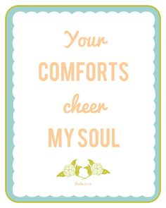 Beautifully Rooted: Your Comforts Cheer My Soul- Free Printable