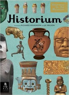 Historium (Welcome to the Museum): Jo Nelson, Richard Wilkinson: 9781783701889: Amazon.com: Books