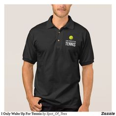 I Only Wake Up For Tennis Polo Shirt - Cool And Comfortable Golfer Polo Shirts By Talented Fashion & Graphic Designers - #polo #gold #golfing #mensfashion #apparel #shopping #bargain #sale #outfit #stylish #cool #graphicdesign #trendy #fashion #design #fashiondesign #designer #fashiondesigner #style