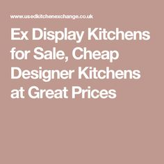 ex display kitchens for sale cheap designer kitchens at great prices - Ex Display Designer Kitchens For Sale