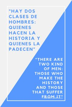 """""""Hay dos clases de hombres: quienes hacen la historia y quienes la padecen"""" / """"There are two kind of men: those who make the history and those that suffer from it"""" - CAMILO JOSÉ CELA. Learning Spanish? Go to www.mydailyspanish.com. This website will help you make a fun habit out of #learningSpanish."""