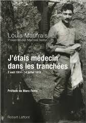 Titre : J'étais médecin dans les tranchées / Auteurs : Maufrais, Louis, Veillet, Martine /940.3 MAU- Août 1914. Louis Maufrais, étudiant en médecine, pense présenter l'internat quand la guerre éclate. Il rejoint alors le front et découvre les tranchées. Quatre ans pendant lesquels il côtoie la mort les pieds dans la boue et les mains dans le sang. Quand il a un moment de repos, il prend des notes, photographie, pour raconter la souffrance, celle de ses camarades, la sienne, mais aussi…