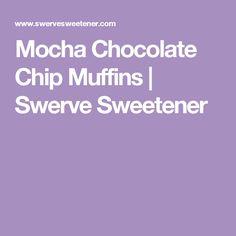 Mocha Chocolate Chip Muffins | Swerve Sweetener