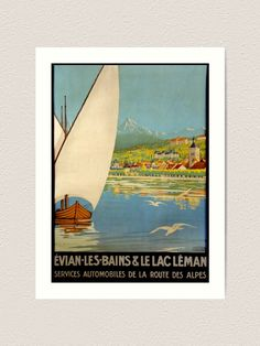 """Evian les bains et le lac leman Travel Poster - Evian les bains et le lac leman Vintage Travel Poster """"I travel not to go anywhere, but to go. Evian Les Bains, Retro Poster, Retro Color, Vintage Travel Posters, Cruise, To Go, France, Affair, Beaches"""