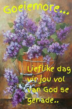 Morning Wish, Good Morning Quotes, Hugs And Kisses Quotes, Good Evening Wishes, Lekker Dag, Afrikaanse Quotes, Goeie Nag, Goeie More, Morning Blessings