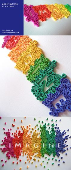 Imagine — paper quilling by Erin Casner via Discover Paper