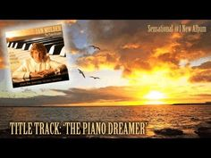 The Piano Dreamer - Jan Mulder (#1 Bestselling Piano Album, Light Classical Music) - YouTube