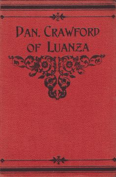 Dan Crawford [1870-1926] was a Scottish Missionary to Luanza – in what is today the Democratic Republic of Congo. My thanks to Redcliffe College for providing me with a copy of the book to scan. This title is now in the Public Domain. James J. Ellis [1853-?], Dan Crawford of Luanza. 37 Years Missionary Work ... Read more...