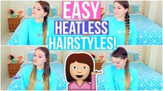 Easy heatless hairstyles that are super easy for school or work!