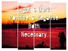 light & dark emotions are necessary to experience complete beauty