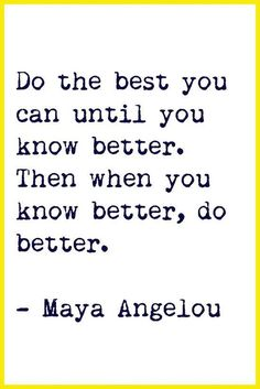 Inspiring Quotes good, better, best, never let it rest until the good become the better and the better become the best.