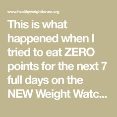This is what happened when I tried to eat ZERO points for the next 7 full days on the NEW Weight Watchers Freestyle program!