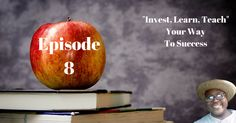 "Follow The ""Invest, Learn, Teach"" Method To Success, Re-Pin if you get value - http://www.whoiscarlton.com/episode-8-follow-the-invest-learn-teach-method-to-success/"