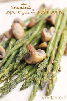 Roasted Asparagus and Mushrooms to start your New Year off right with some clean eating! This is one of our favorite side dishes and snacks at our house!