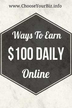 Many Ways To Earn $100 Daily Online !