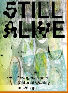 Still Alive : Livingness as a Material Quality in Design Auteur: Elvin Karana Taal: Engels Material Incubator (Avans University of Applied Sciences, Delft University of Technology, Willem de Kooning Academy) Engels Paperback 9789076861616 Druk: 1 mei 2020 64 pagina's (available in library TextielMuseum) Social Aspects, Willem De Kooning, Applied Science, Delft, Be Still, New Books, University, Textiles, Technology