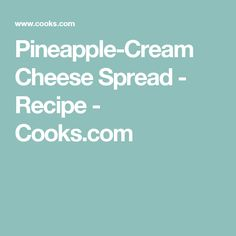 Pineapple-Cream Cheese Spread - Recipe - Cooks.com