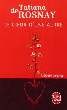 Amazon.fr - Le Coeur d'une autre - Tatiana de Rosnay - Livres