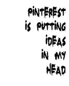 #Pinterest is putting some serious ideas in my head.  I'm pretty sure I'm going to make everything that's everywhere.