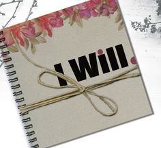 Personal Blanc Notebook Quote Notebook  I Will by LooveMyArt