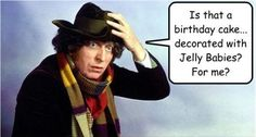 The Doctor - ''Is that a birthday cake. decorated with Jelly Babies?'' (Doctor Who - BBC Series) Doctor Who, 4th Doctor, First Doctor, Good Doctor, Jelly Babies, Sci Fi Series, Torchwood, Time Lords, Cheer Up