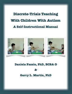 Discrete-Trials Teaching..  A Self Instruction Manual.  Yes please.   http://www.dtteaching.com/#   Also,http://www.theautismteacher.com/ is AMAZING  :) :)