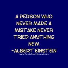 A person who never made a mistake never tried anything new. -Albert Einstein #tmj #themindsetjourney #quote #alberteinstein #inspiration #encourage