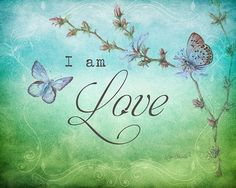 I am Love ༺♡༻  daily affirmation