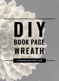 DIY | Book Page Wreath | DIY Wreath via @extraniceblog
