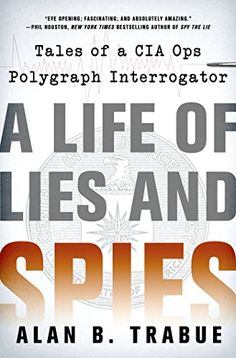 98 best polygraph images on pinterest a tattoo cool stuff and a life of lies and spies tales of a cia covert ops polygraph interrogator free ebook fandeluxe Images