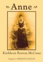 """""""Anne is the feisty red-haired, spoiled yet fun filled daughter of Perry and Serena Campbell born in 1869 Kansas. Her life will be filled with Cowboys, Indians, Barn Dances and rough weather. Falling in love with the Cowboy Lon Boston gives Anne the impetus to continue in the rough and tumble..."""